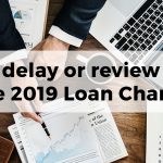 No delay or review for the 2019 Loan Charge